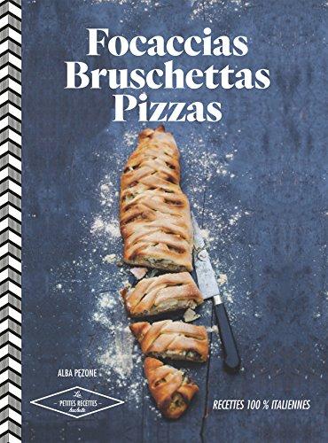 focaccias-bruschettas-pizzas-recettes-100-italiennes