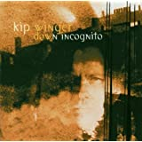 Down Incognitoby Kip Winger
