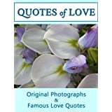 Quotes Of Love: A Romantic Compilation of Quotations & Original Photographs For Those Apart (Quotes Of Love 5)by LJS Quote 2 Motivate