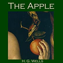 The Apple Audiobook by H. G. Wells Narrated by Cathy Dobson