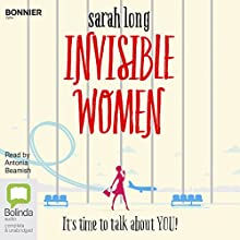 Invisible Women | Livre audio Auteur(s) : Sarah Long Narrateur(s) : Antonia Beamish