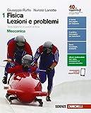 Fisica. Lezioni e problemi. Ediz. verde. Con e-book. Con espansione online. Per le Scuole superiori