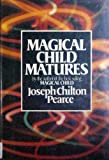 Magical Child Matures: 2 (0525243291) by Pearce, Joseph Chilton
