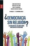 ¿Democracia sin religión?: El derecho de los cristianos a influir en la sociedad (Spanish Edition)