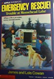 Trouble at Moosehead Lake (Emergency Rescue) (0590460188) by Cowan, James