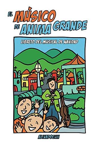 El Musico de Anima Grande: Libreto del musical de Navidad  [Davila Andrade, Hugo Anibal] (Tapa Blanda)