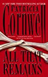 All That Remains: Scarpetta 3 (The Scarpetta Series)