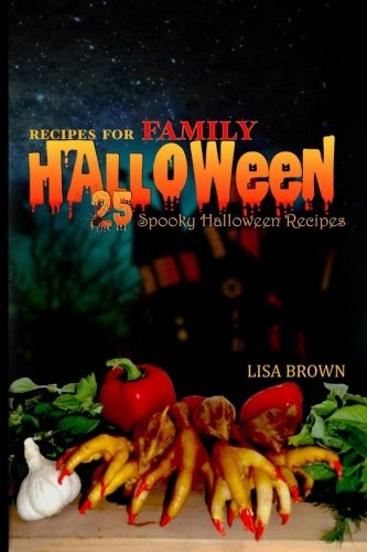 25 SPOOKY HALLOWEEN RECIPES for FAMILY: Hallowen pparty food by Lisa Brown