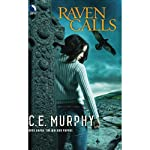 Raven Calls (       UNABRIDGED) by C.E. Murphy Narrated by Gabra Zackman