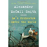 La's Orchestra Saves the World: A Novelpar Alexander Mccall Smith