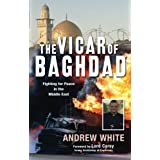 The Vicar of Baghdad: Fighting for Peace in the Middle Eastby Andrew White