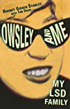 Owsley and Me My LSD Family