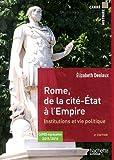 Elizabeth Deniaux Rome, de la cité-Etat à l'Empire : Institutions et vie politique aux IIe et Ier siècle avant J-C