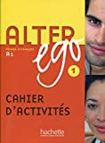 Alter ego 1 : Cahier d'activités