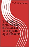 The true knowledge revealed the Lucid Age Dawns