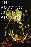 The Amazing Colossal Apostle: The Search for the Historical Paul (156085216X) by Price, Robert M.