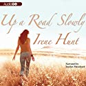 Up a Road Slowly (       UNABRIDGED) by Irene Hunt Narrated by Jaselyn Blanchard