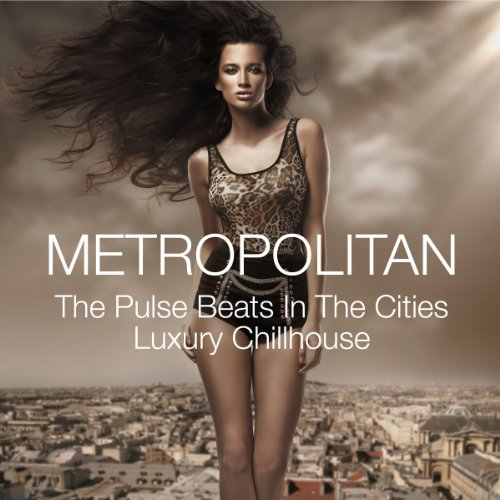 VA-Metropolitan - The Pulse Beats In The Cities Luxury Chillhouse-WEB-2013-CopyCAT Download