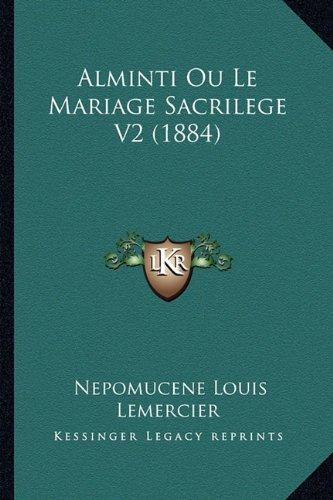 Alminti Ou Le Mariage Sacrilege V2 (1884)
