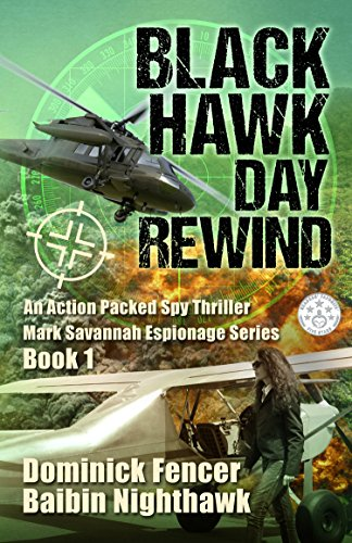 Book: Black Hawk Day Rewind (Mark Savannah Espionage Series Book 1) by Dominick Fencer & Baibin Nighthawk