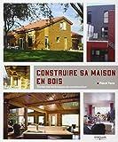 Construire sa maison en bois : Toutes les techniques de construction