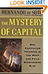 The Mystery Of Capital Why Capitalism...