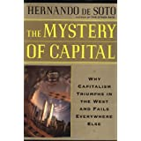 The Mystery Of Capital Why Capitalism Succeeds In The West And Fails Everywhere Else ~ Hernando de Soto