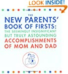 The New Parents' Book Of Firsts: The...