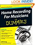 Home Recording for Musicians For Dumm...