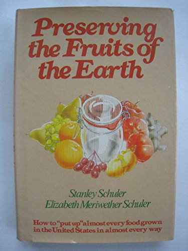 Preserving the fruits of the earth: How to