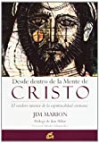 Desde dentro de la mente de Cristo (Coleccion Conciencia Global) (Spanish Edition) (8484450899) by Jim Marion