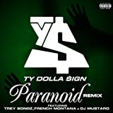 Paranoid (feat. Trey Songz, French Montana and DJ Mustard) [Remix] [Explicit]