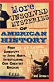 img - for More Unsolved Mysteries of American History [Hardcover] [2004] (Author) Paul Aron book / textbook / text book