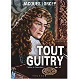 Tout Guitry de A  Zpar Jacques Lorcey