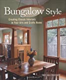 Bungalow Style: Creating Classic Interiors in Your Arts and Crafts Home