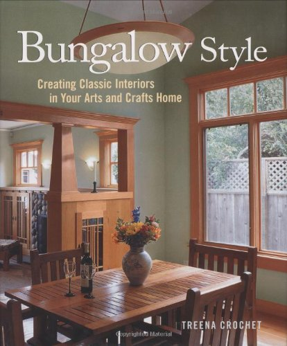 Bungalow Style: Creating Classic Interiors in Your Arts and Crafts Home - Taunton Press - 1561586234 - ISBN:1561586234
