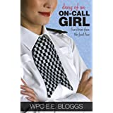 Diary of an On-call Girl: True Stories from the Front Lineby E.E. Bloggs