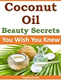 Coconut Oil Beauty Secrets You Wish You Knew