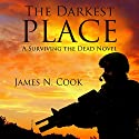 The Darkest Place: Surviving the Dead, Book 5 Audiobook by James Cook Narrated by Guy Williams