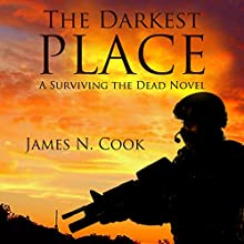 The Darkest Place: Surviving the Dead, Book 5 (       UNABRIDGED) by James Cook Narrated by Guy Williams