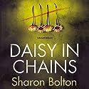 Daisy in Chains Hörbuch von Sharon Bolton Gesprochen von: Antonia Beamish