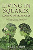 Living in Squares, Loving in Triangles: The Lives and Loves of Virginia Woolf & the Bloomsbury Group
