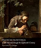 French Paintings of the Fifteenth through the Eighteenth Century (National Gallery of Art Systematic Catalogues)