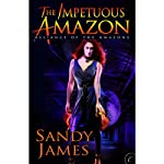 The Impetuous Amazon: Alliance of the Amazons, Book 2 (       UNABRIDGED) by Sandy James Narrated by Cynthia Barrett
