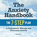 The Anxiety Handbook: The 7-Step Plan to Understand, Manage, and Overcome Anxiety Audiobook by  Calistoga Press Narrated by Kevin Pierce