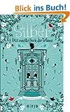 Silber - Das zweite Buch der Tr�ume: Roman
