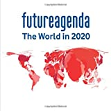 Future Agenda: The world in 2020by Tim Jones
