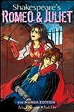 Shakespeare's Romeo and Juliet: The Manga Edition (Wileys Manga Shakespeare)