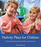 Wilma Ellersiek Nativity Plays for Children: Celebrating Christmas Through Movement and Music