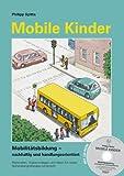 Mobile Kinder: Mobilitätsbildung - nachhaltig und handlungsorientiert
